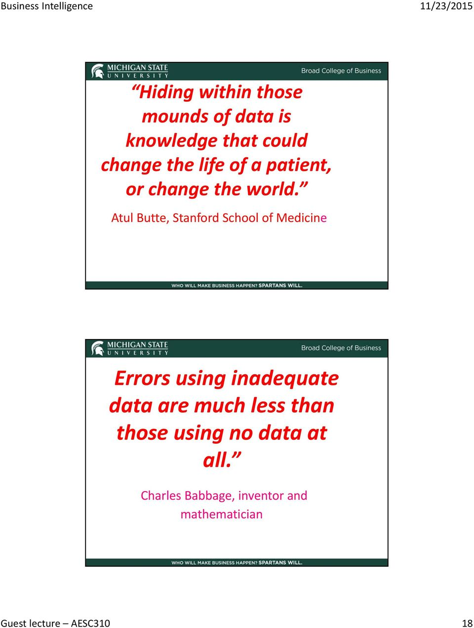 Atul Butte, Stanford School of Medicine Errors using inadequate data are