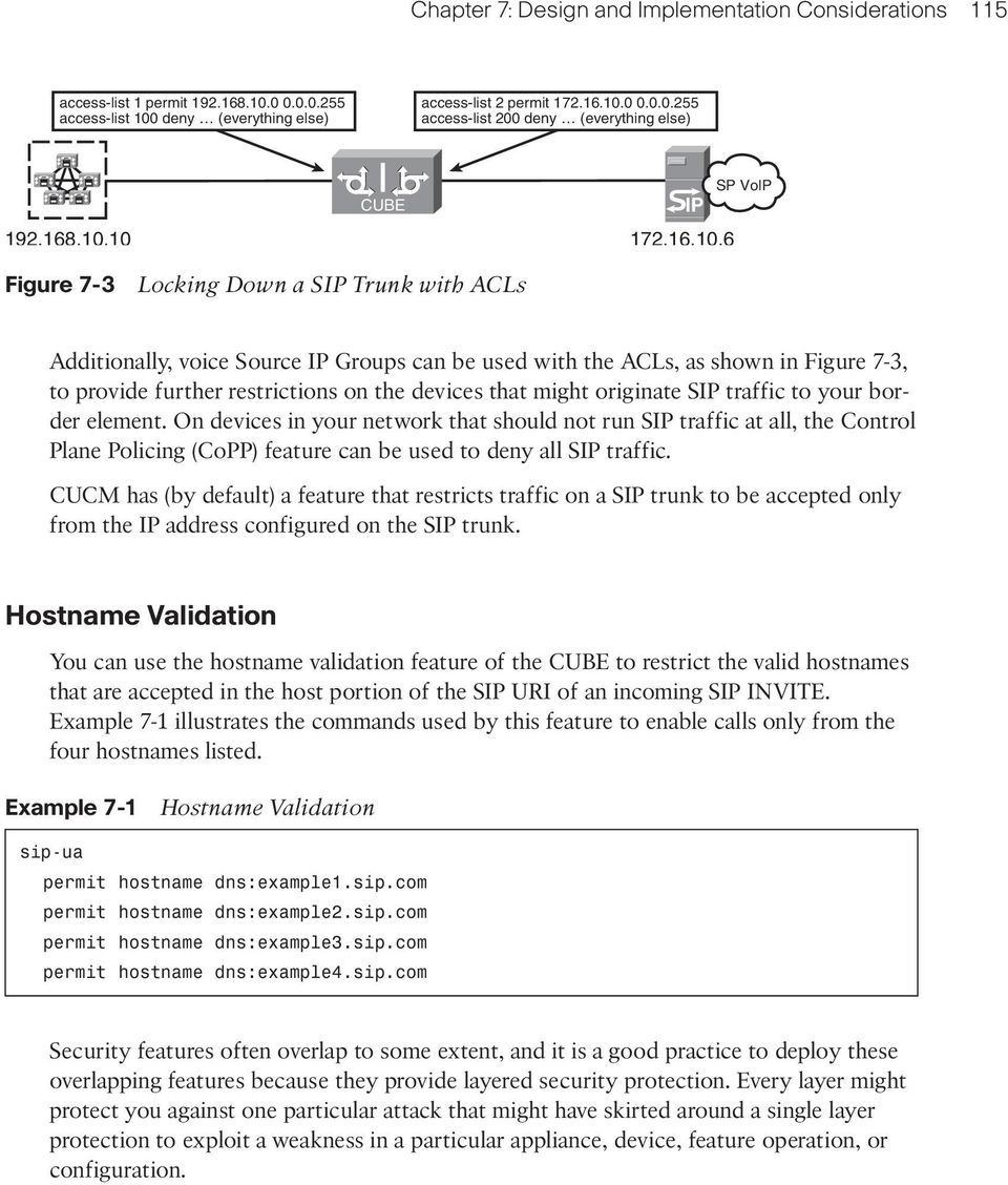 10 172.16.10.6 Figure 7-3 Locking Down a SIP Trunk with ACLs Additionally, voice Source IP Groups can be used with the ACLs, as shown in Figure 7-3, to provide further restrictions on the devices