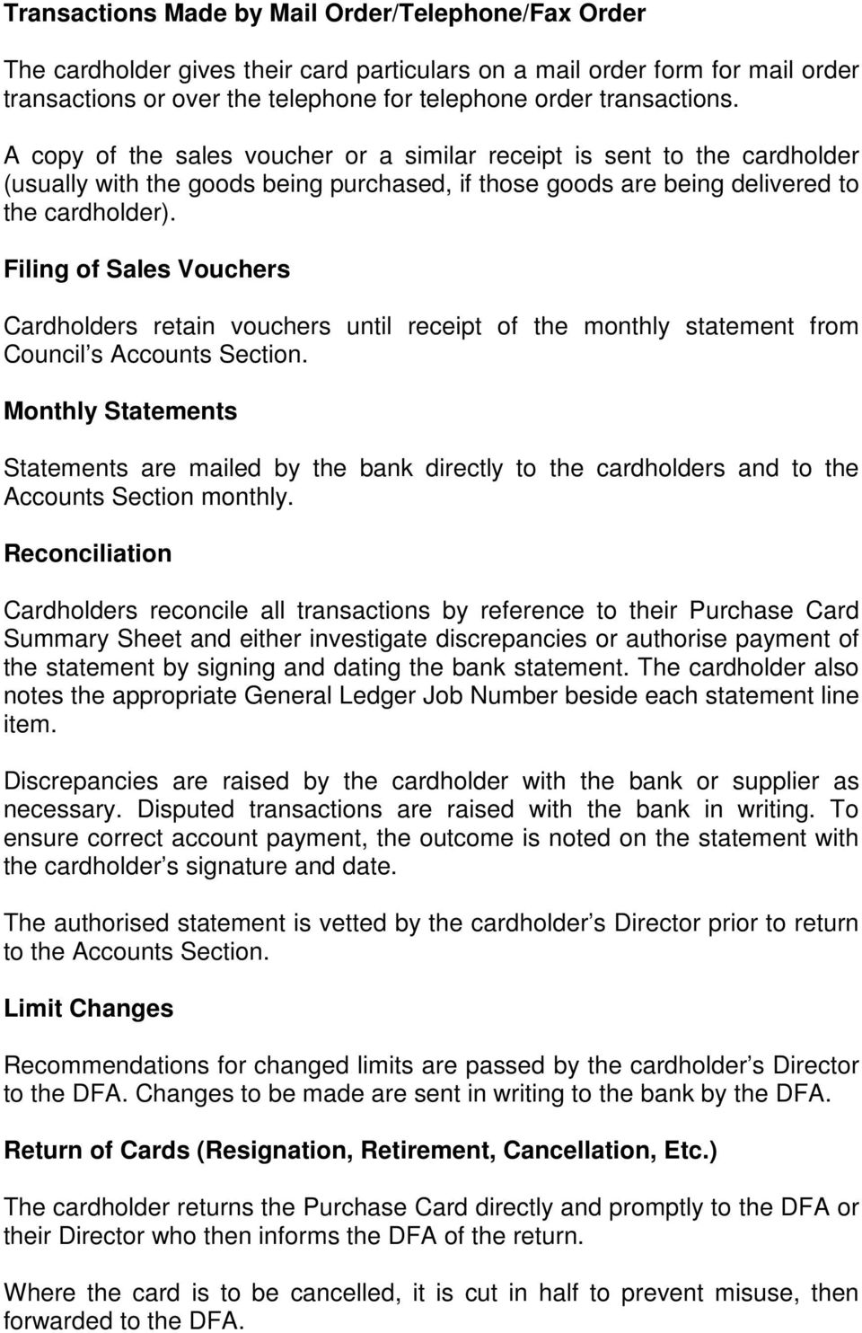 Filing of Sales Vouchers Cardholders retain vouchers until receipt of the monthly statement from Council s Accounts Section.