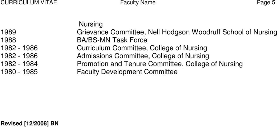 College of Nursing 1982-1986 Admissions Committee, College of Nursing 1982-1984 Promotion