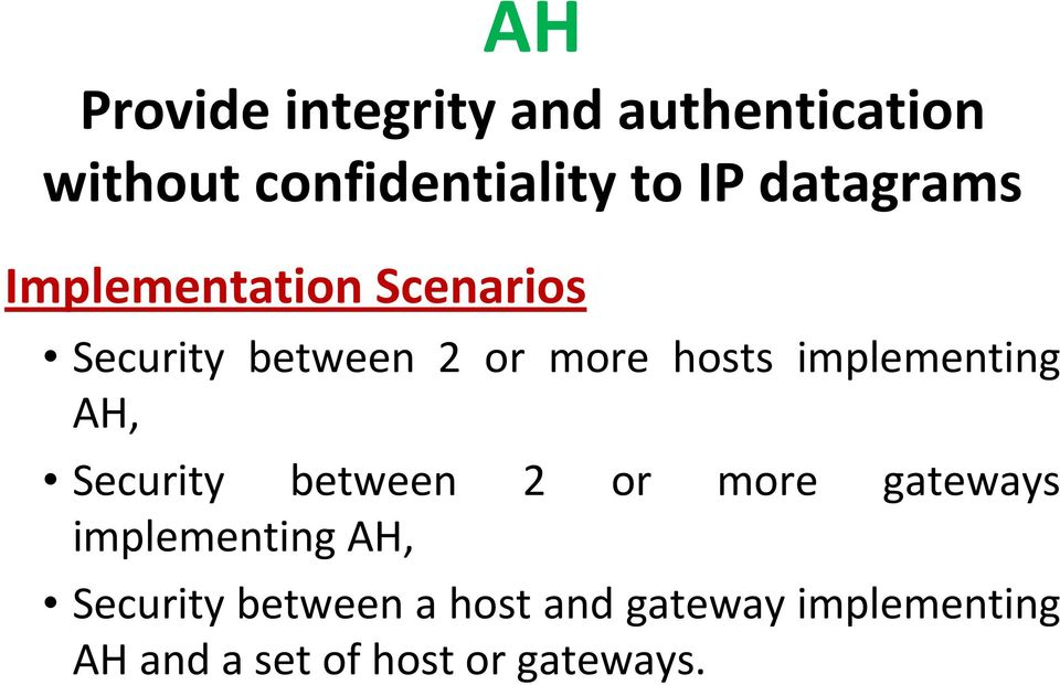 implementing AH, Security between 2 or more gateways implementing AH,