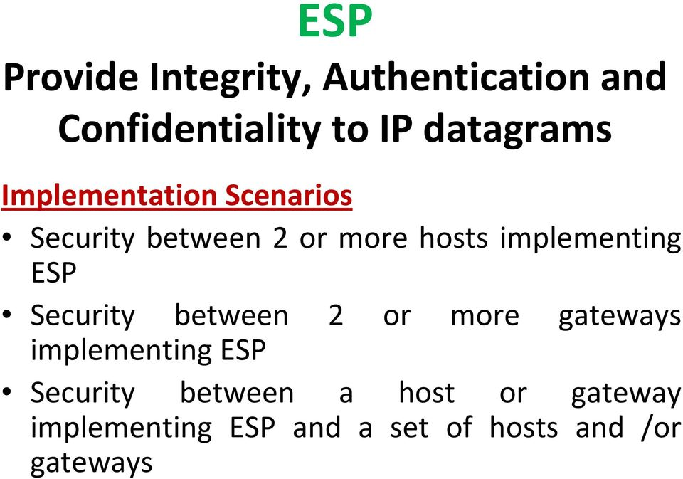 implementing ESP Security between 2 or more gateways implementing ESP