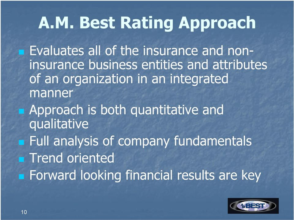 manner Approach is both quantitative and qualitative Full analysis of