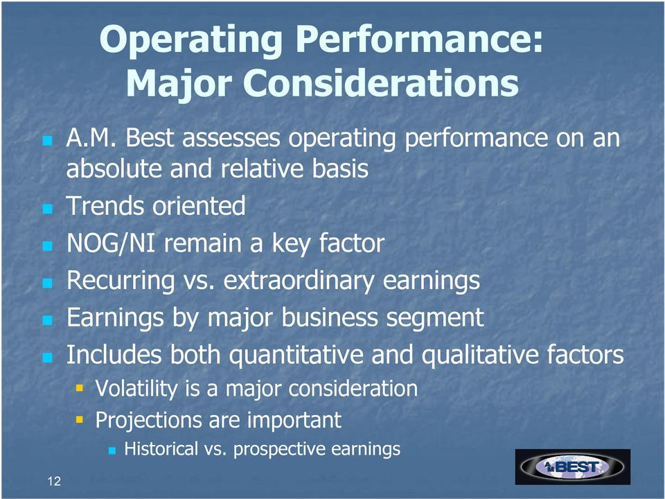 Best assesses operating performance on an absolute and relative basis Trends oriented NOG/NI