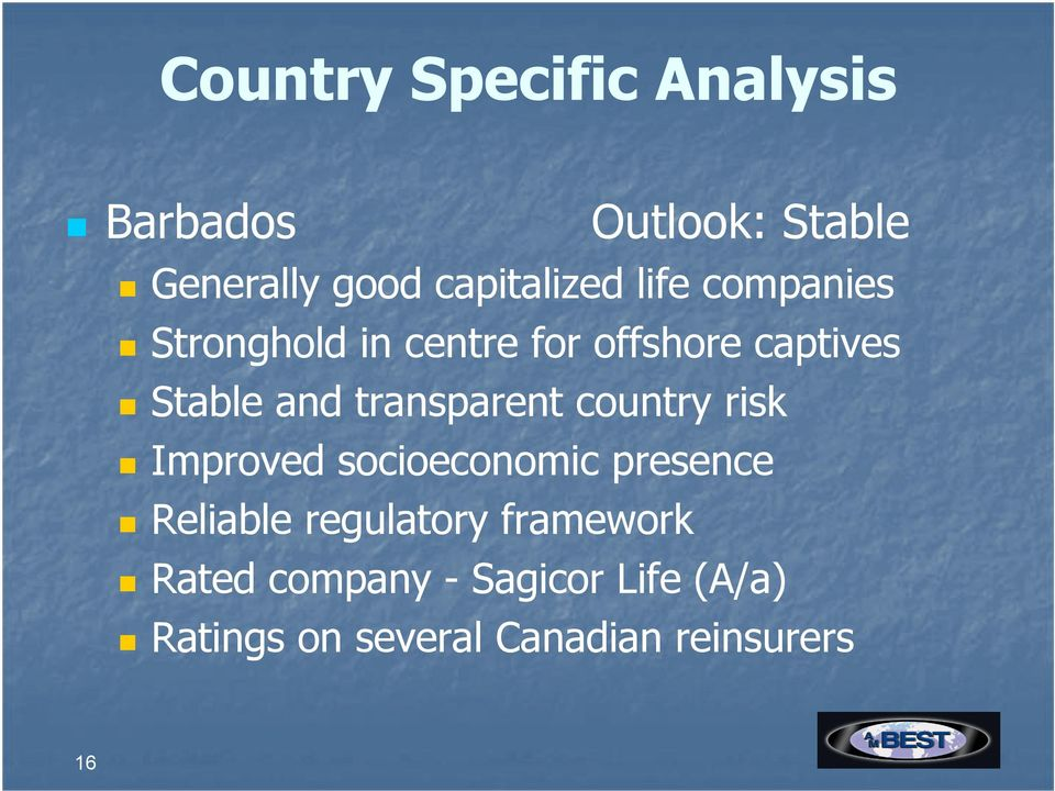transparent country risk Improved socioeconomic presence Reliable regulatory