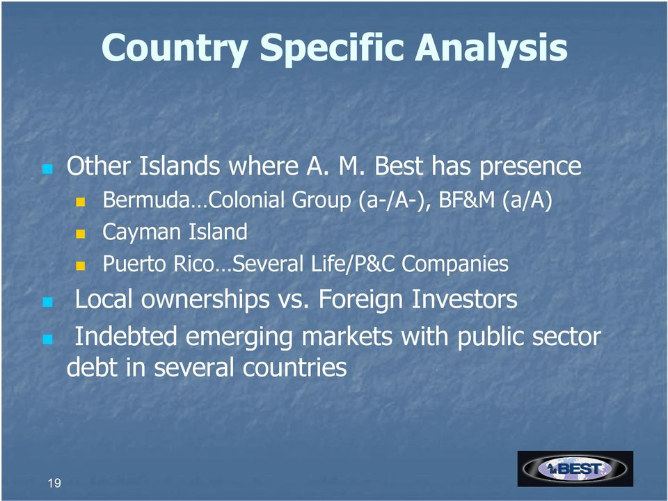 Island Puerto Rico Several Life/P&C Companies Local ownerships vs.