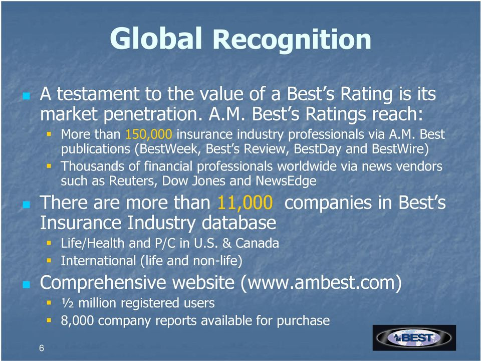 re than 150,000 insurance industry professionals via A.M.