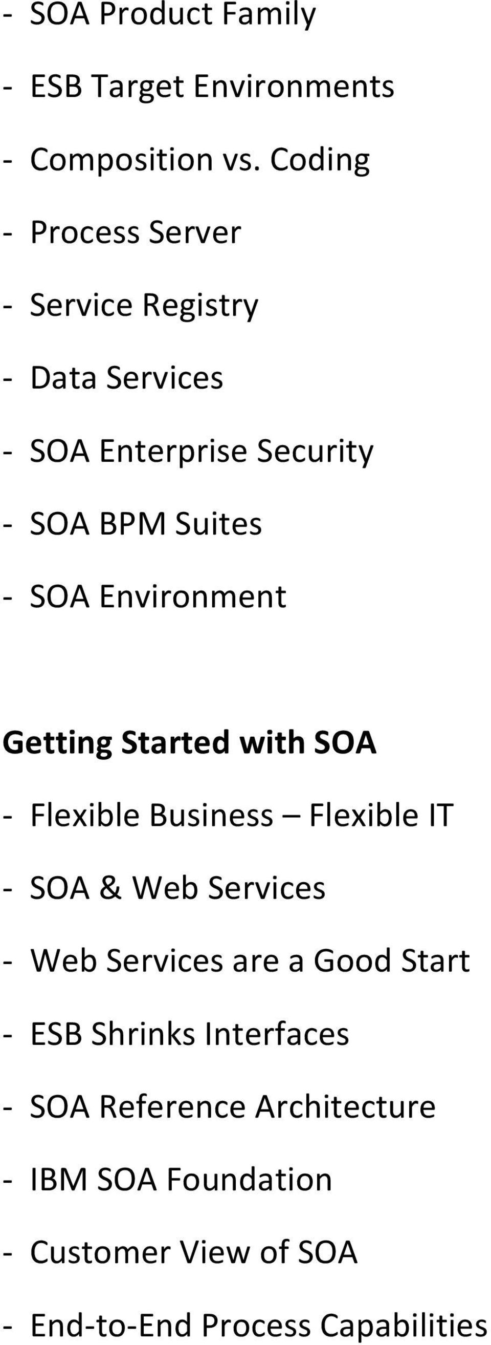 SOA Environment Getting Started with SOA - Flexible Business Flexible IT - SOA & Web Services - Web