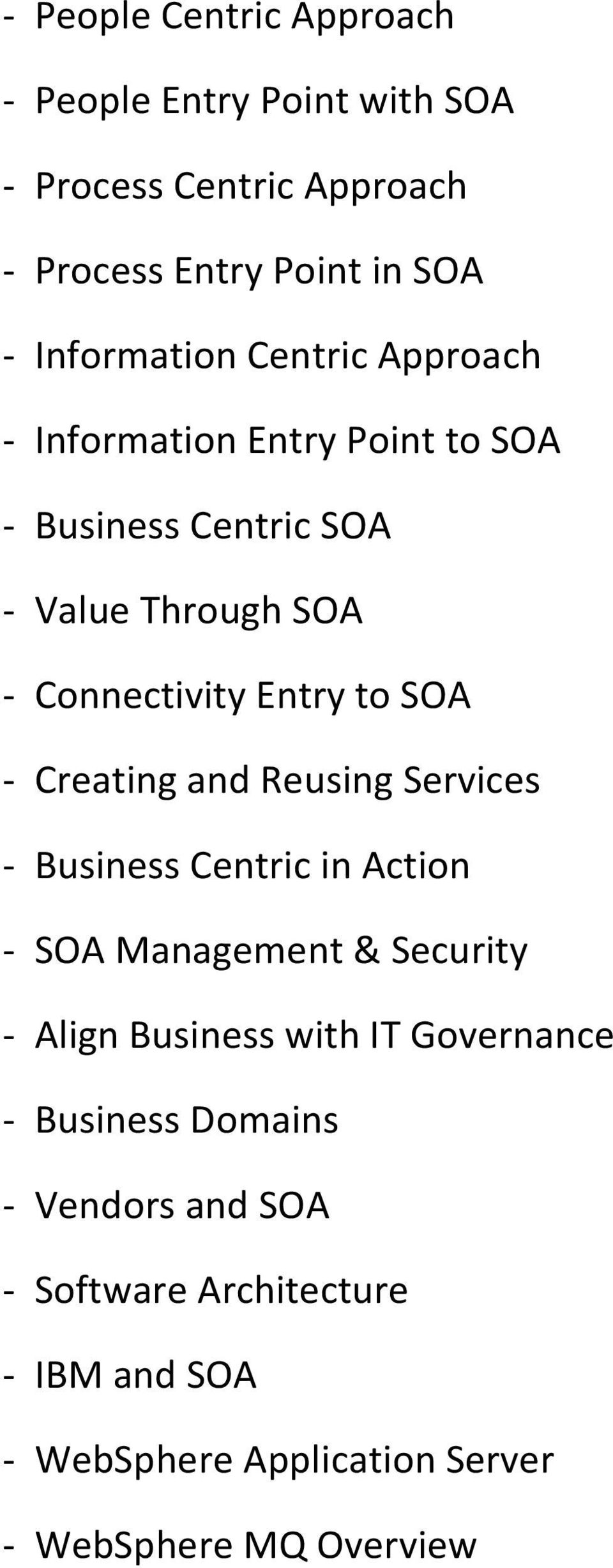 Creating and Reusing Services - Business Centric in Action - SOA Management & Security - Align Business with IT Governance -