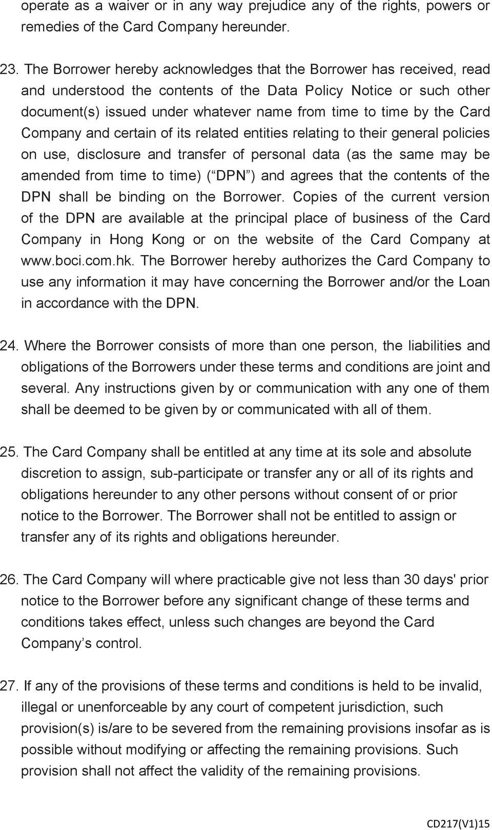 the Card Company and certain of its related entities relating to their general policies on use, disclosure and transfer of personal data (as the same may be amended from time to time) ( DPN ) and