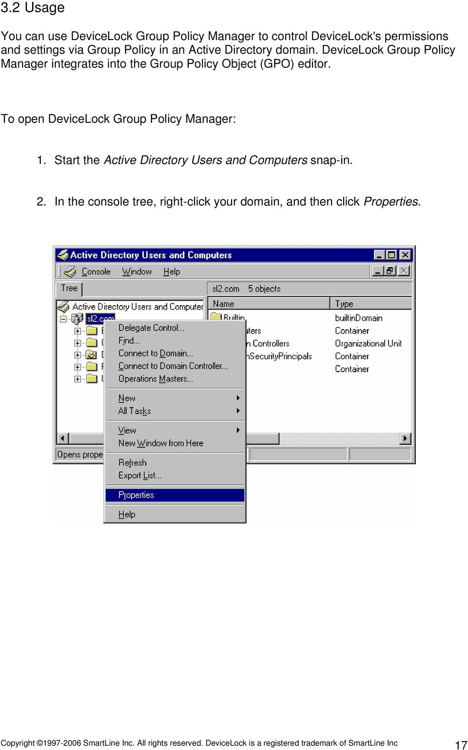 DeviceLock Group Policy Manager integrates into the Group Policy Object (GPO) editor.