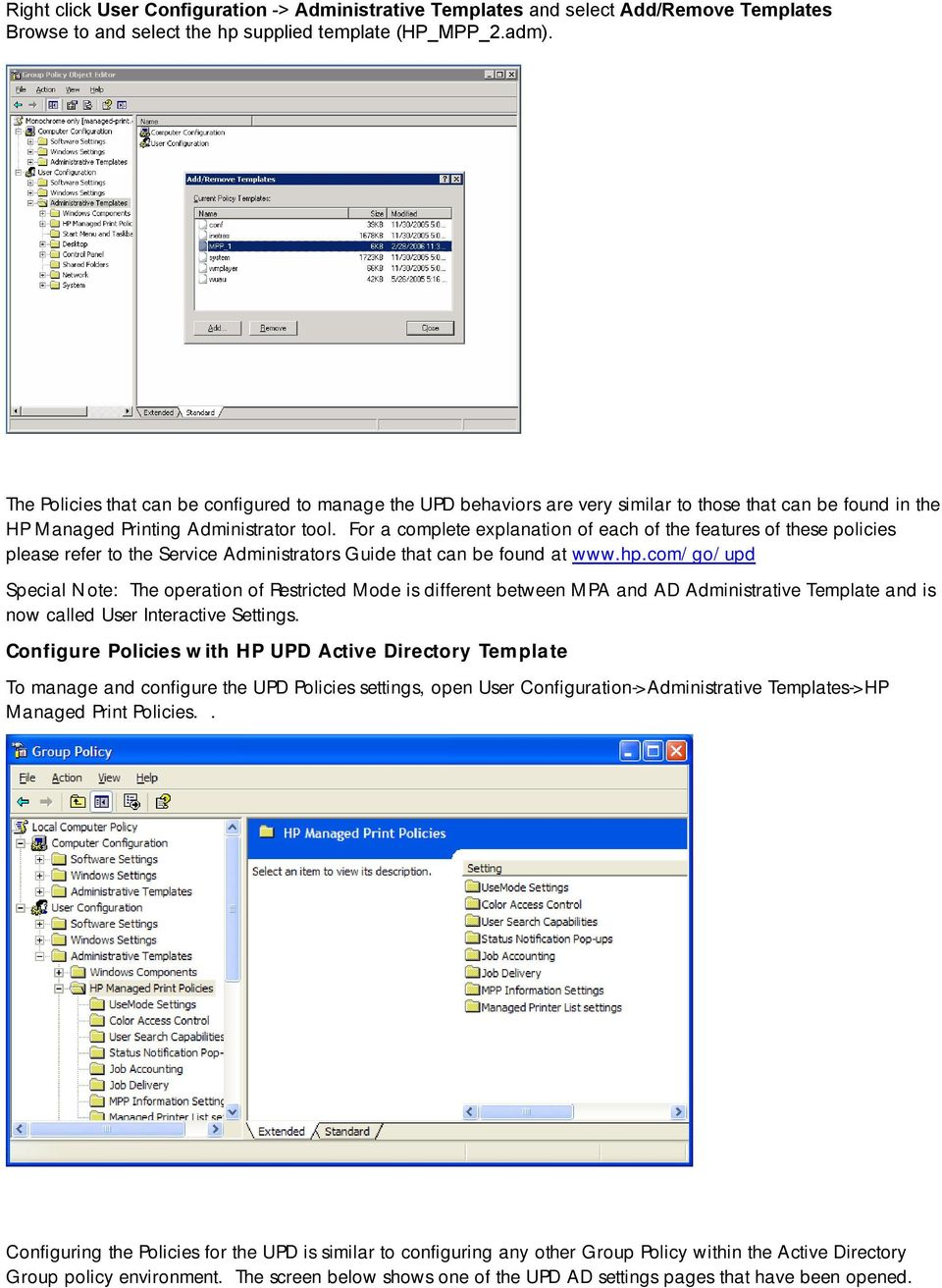 For a complete explanation of each of the features of these policies please refer to the Service Administrators Guide that can be found at www.hp.
