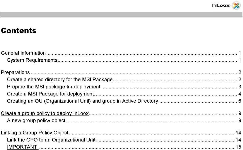 ... 3 Create a MSI Package for deployment.... 4 Creating an OU (Organizational Unit) and group in Active Directory.
