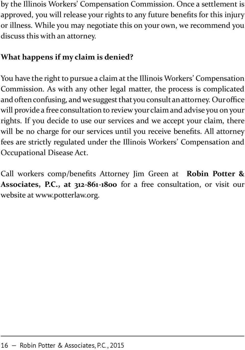 You have the right to pursue a claim at the Illinois Workers Compensation Commission.