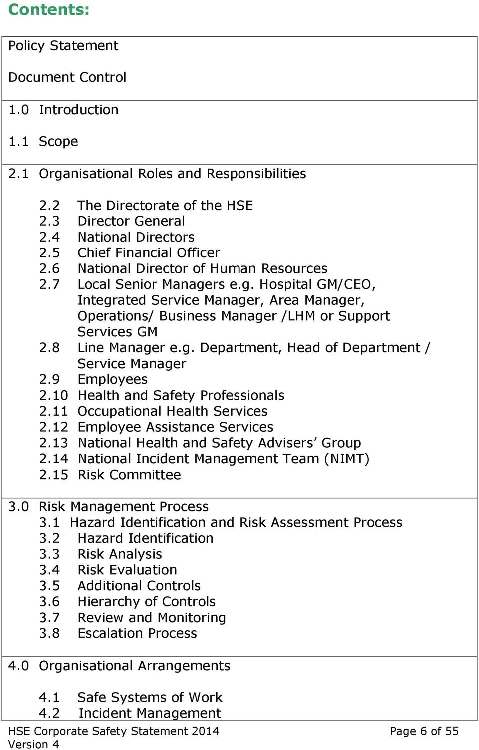 rs e.g. Hospital GM/CEO, Integrated Service Manager, Area Manager, Operations/ Business Manager /LHM or Support Services GM 2.8 Line Manager e.g. Department, Head of Department / Service Manager 2.
