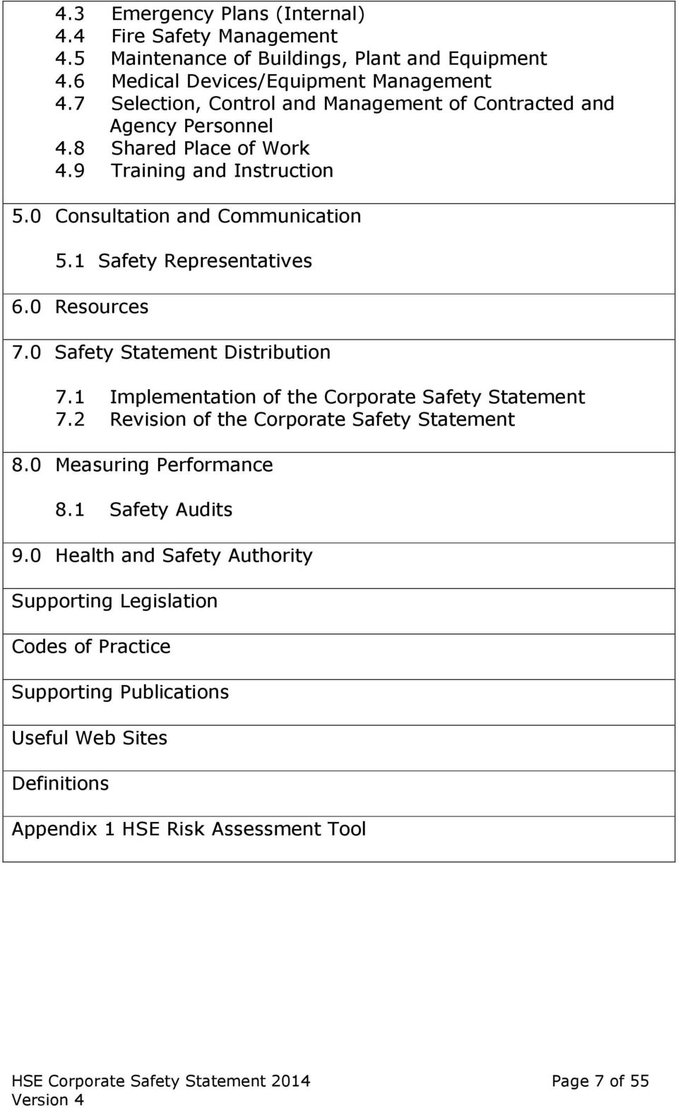 1 Safety Representatives 6.0 Resources 7.0 Safety Statement Distribution 7.1 Implementation of the Corporate Safety Statement 7.2 Revision of the Corporate Safety Statement 8.