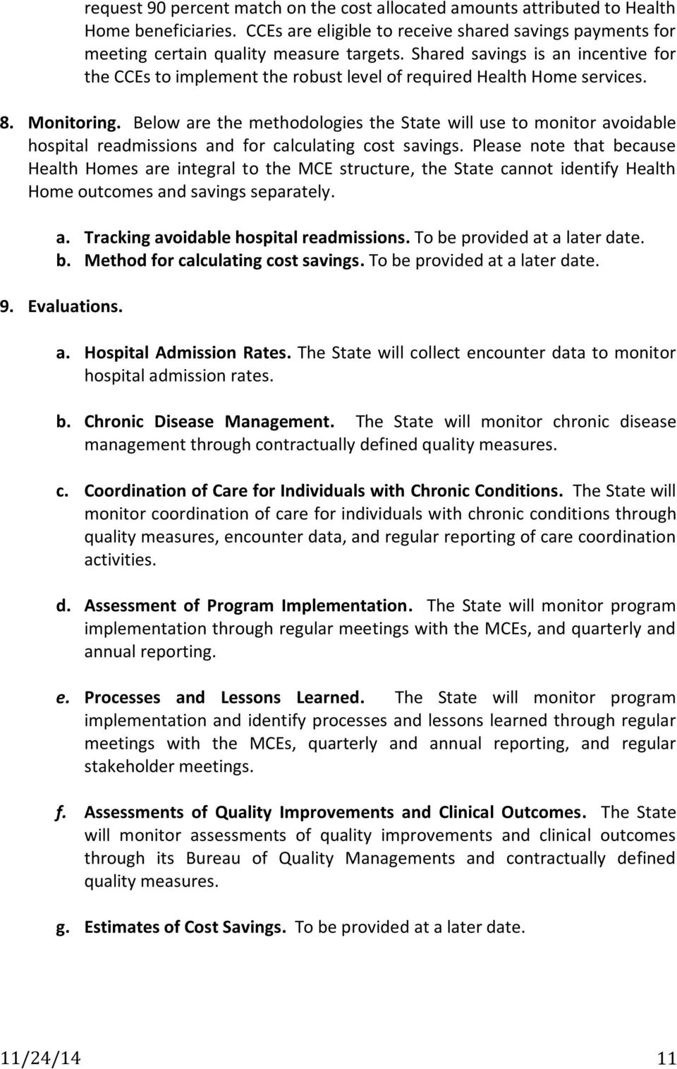 Below are the methodologies the State will use to monitor avoidable hospital readmissions and for calculating cost savings.