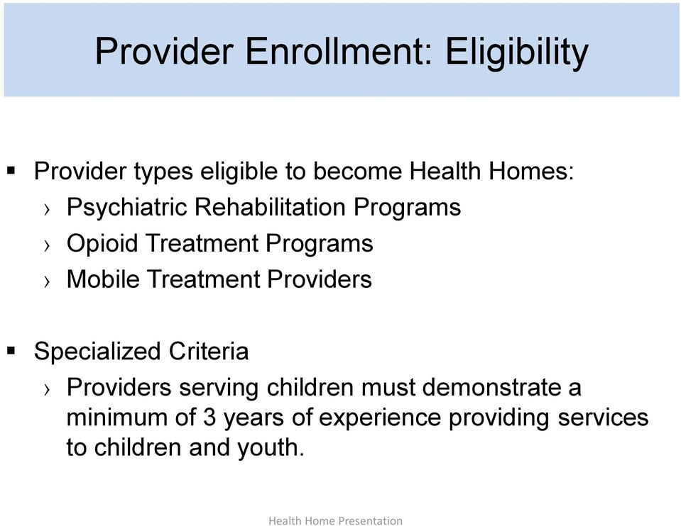 Treatment Providers Specialized Criteria Providers serving children must