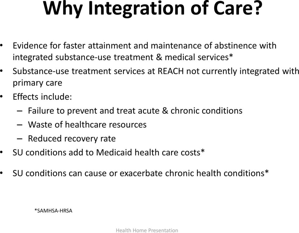 Substance-use treatment services at REACH not currently integrated with primary care Effects include: Failure to prevent