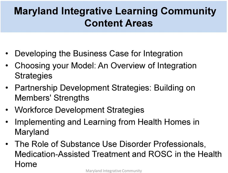 Workforce Development Strategies Implementing and Learning from Health Homes in Maryland The Role of Substance