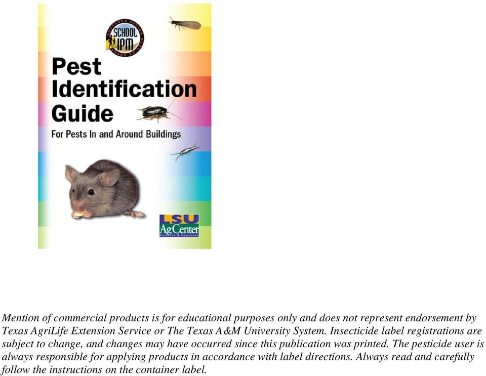Insecticide label registrations are subject to change, and changes may have occurred since this publication was