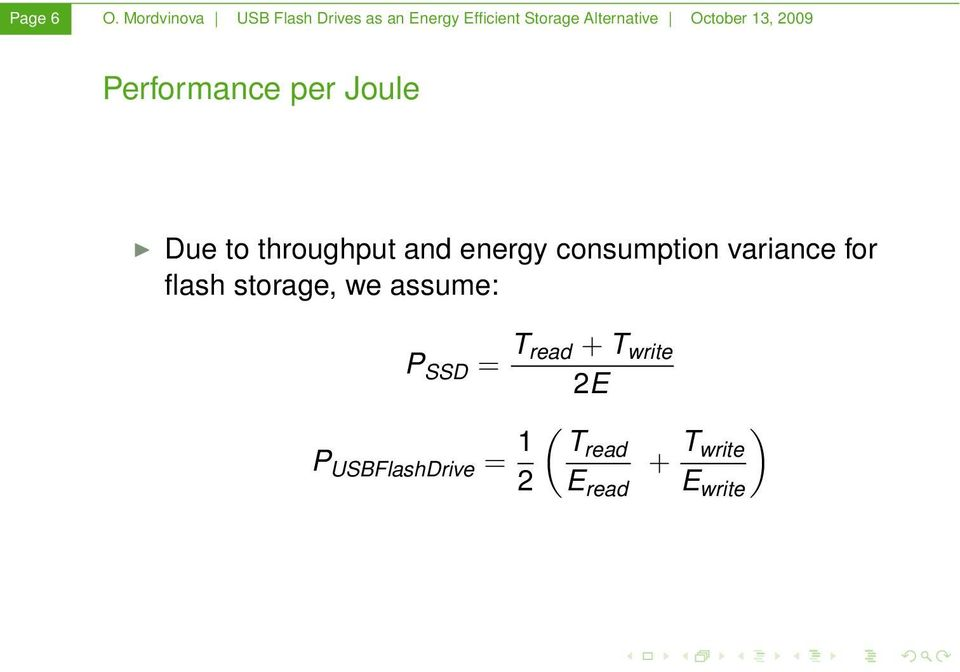 October 13, 2009 Performance per Joule Due to throughput and