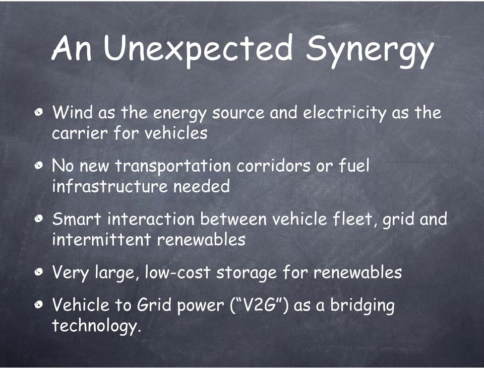 interaction between vehicle fleet, grid and intermittent renewables Very large,