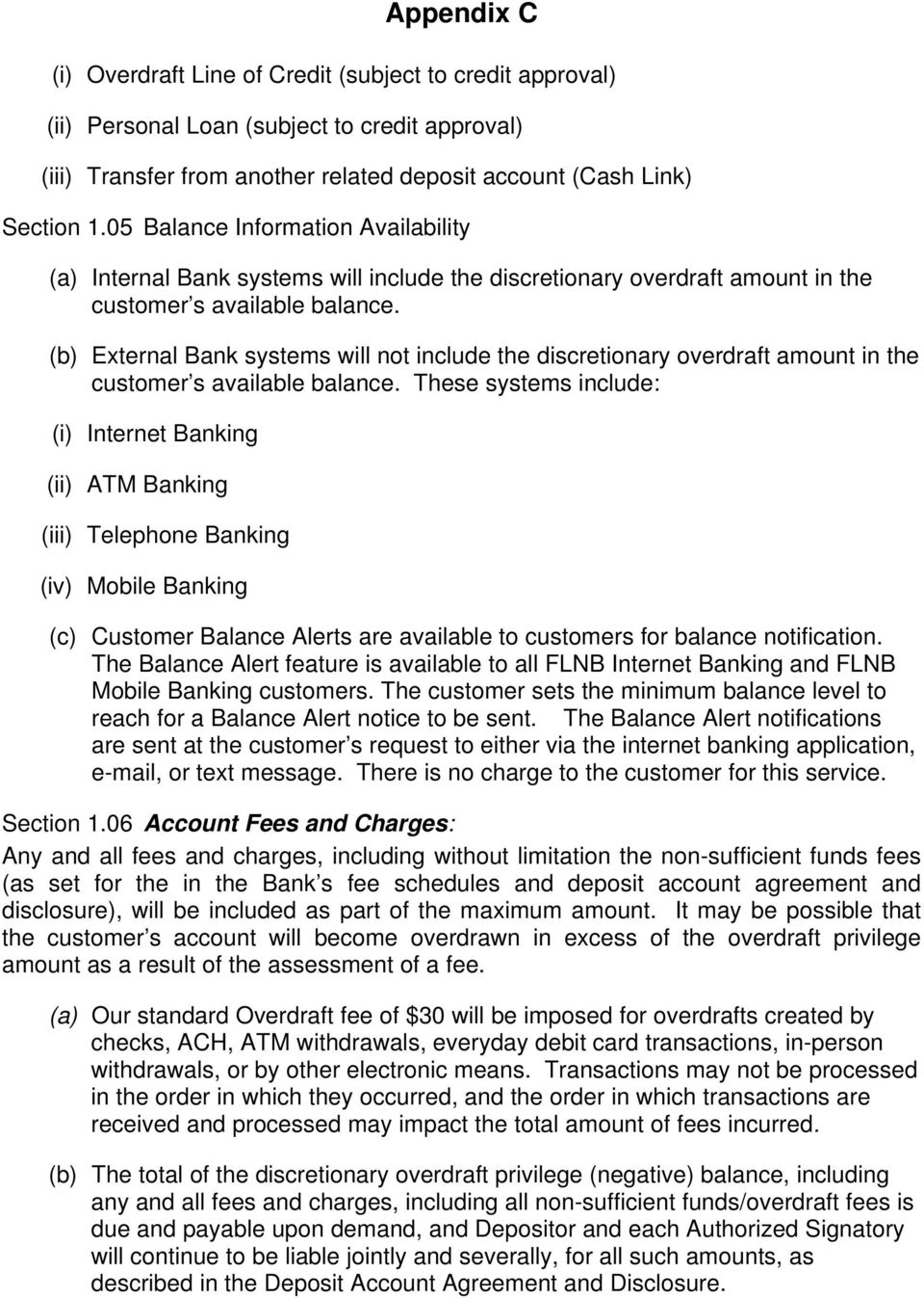 (b) External Bank systems will not include the discretionary overdraft amount in the customer s available balance.