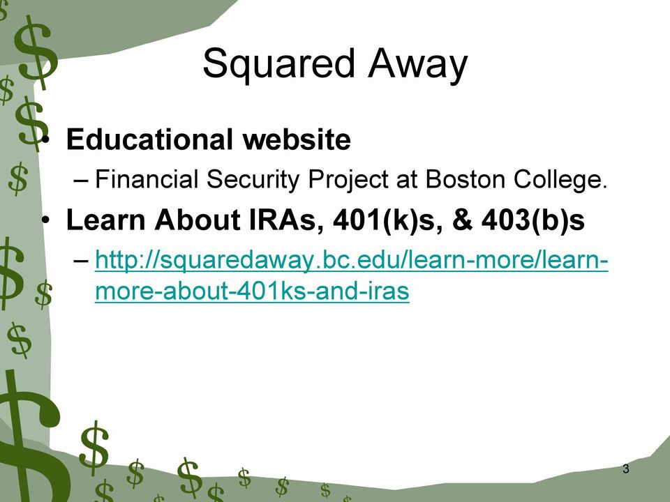 Learn About IRAs, 401(k)s, & 403(b)s