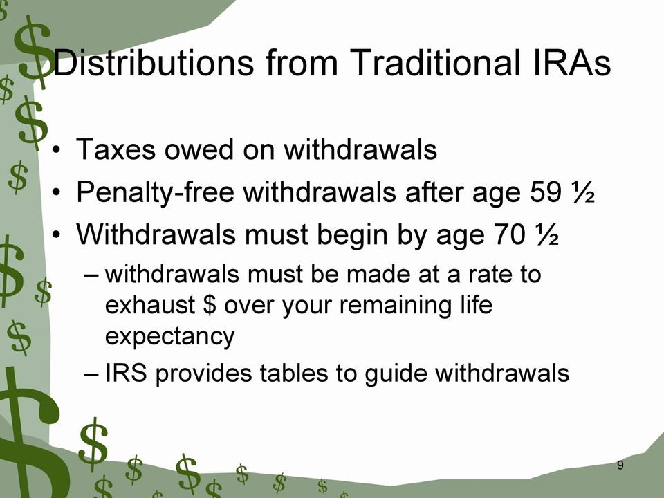 age 70 ½ withdrawals must be made at a rate to exhaust $ over
