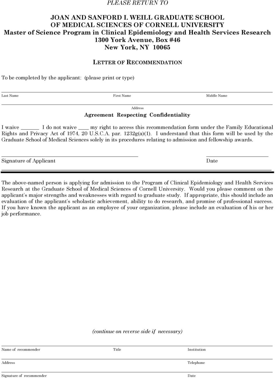 Agreement Respecting Confidentiality I waive I do not waive my right to access this recommendation form under the Family Educational Rights and Privacy Act of 1974, 20 U.S.C.A. par. 1232g(a)(1).