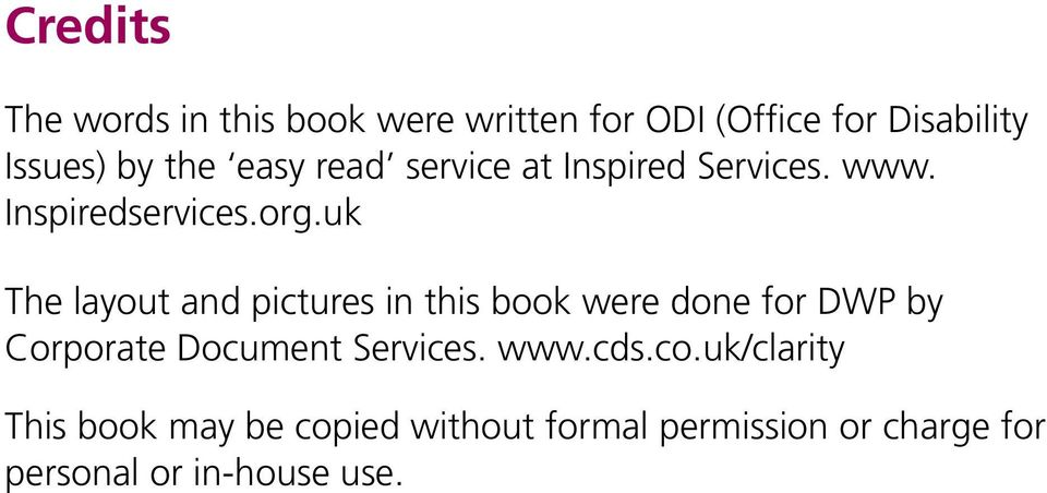 uk The layout and pictures in this book were done for DWP by Corporate Document Services.