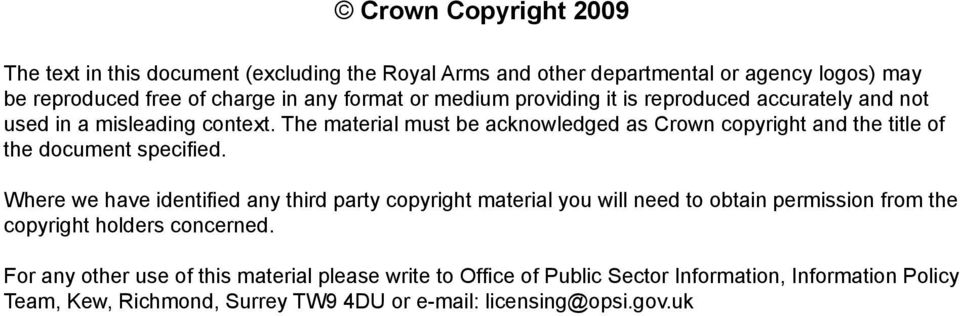 The material must be acknowledged as Crown copyright and the title of the document specified.