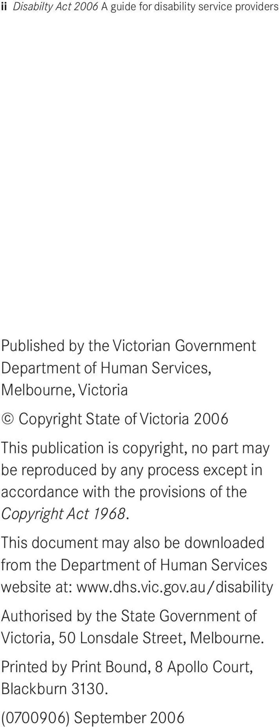 provisions of the Copyright Act 1968. This document may also be downloaded from the Department of Human Services website at: www.dhs.vic.gov.