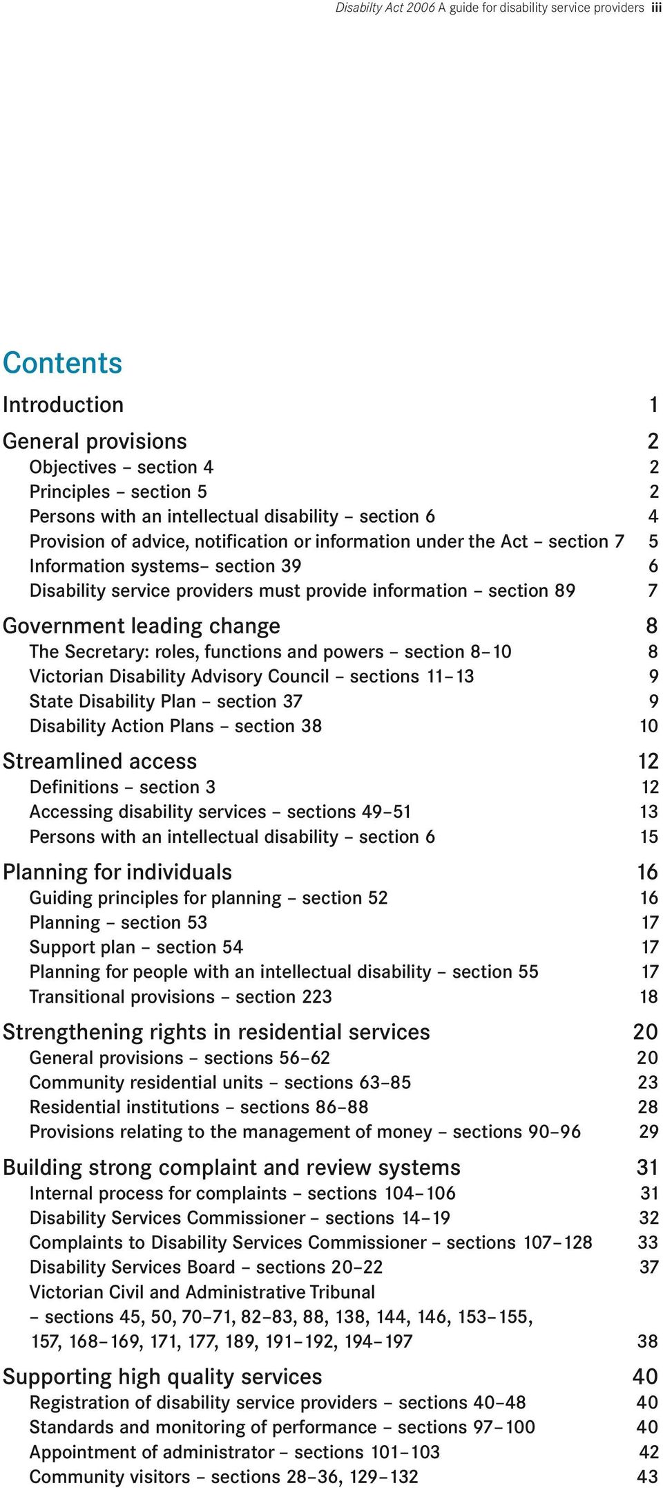 leading change 8 The Secretary: roles, functions and powers section 8 10 8 Victorian Disability Advisory Council sections 11 13 9 State Disability Plan section 37 9 Disability Action Plans section 38