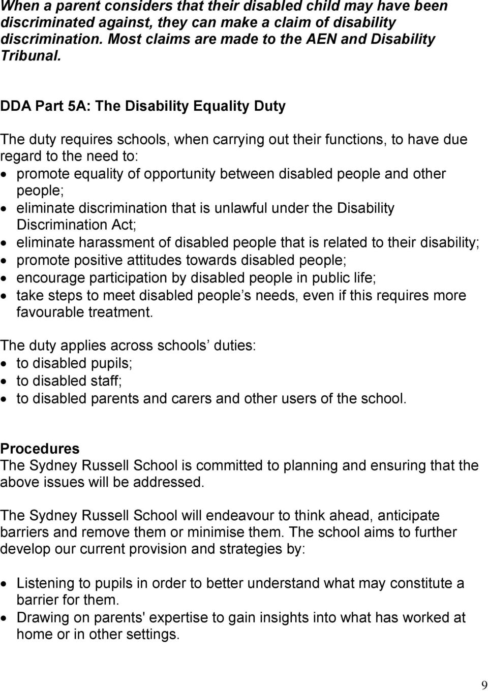 other people; eliminate discrimination that is unlawful under the Disability Discrimination Act; eliminate harassment of disabled people that is related to their disability; promote positive