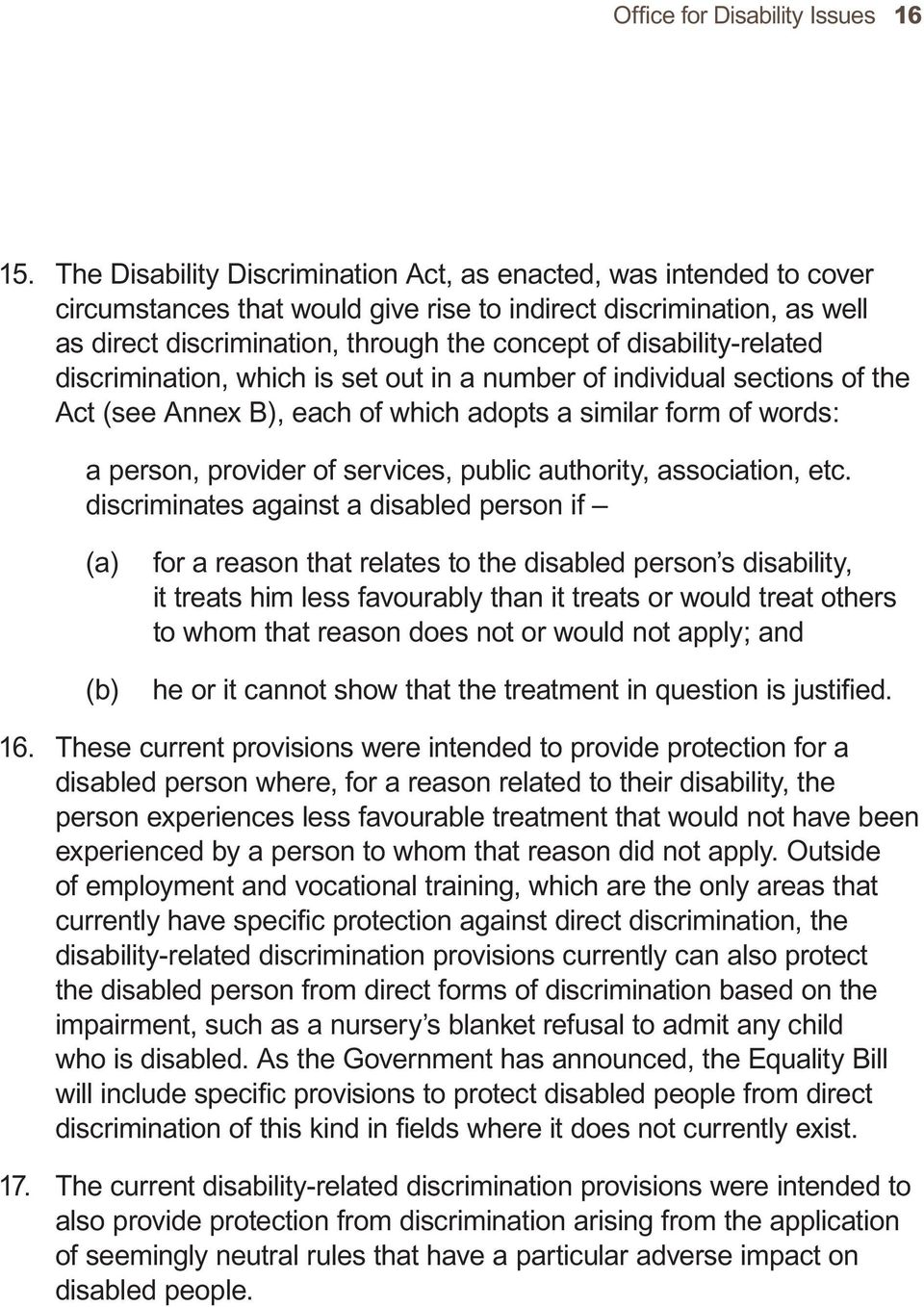 disability-related discrimination, which is set out in a number of individual sections of the Act (see Annex B), each of which adopts a similar form of words: a person, provider of services, public