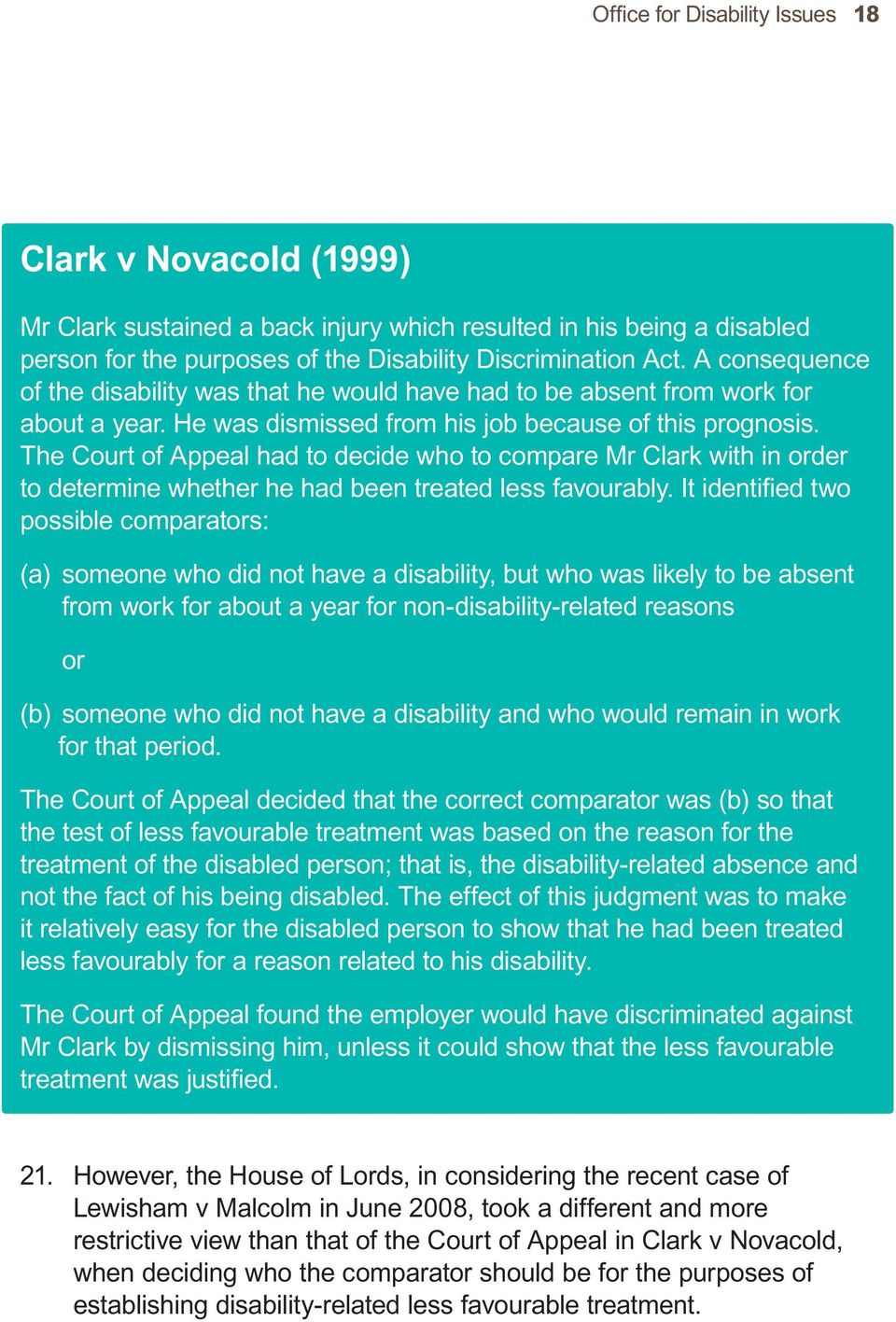 The Court of Appeal had to decide who to compare Mr Clark with in order to determine whether he had been treated less favourably.
