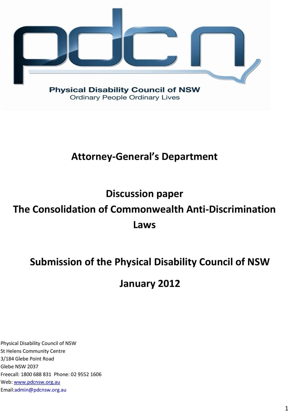 Physical Disability Council of NSW St Helens Community Centre 3/184 Glebe Point Road Glebe