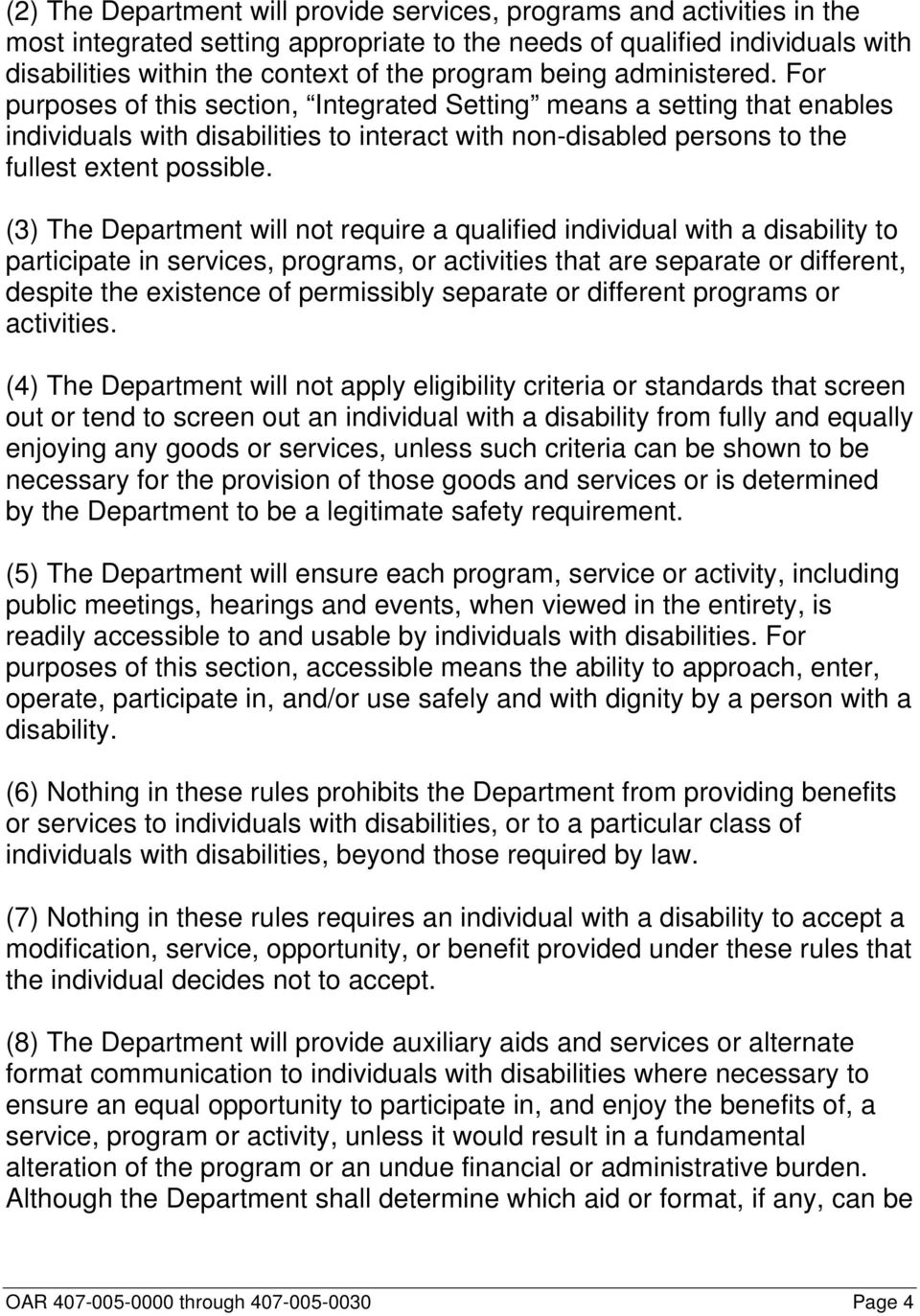 (3) The Department will not require a qualified individual with a disability to participate in services, programs, or activities that are separate or different, despite the existence of permissibly