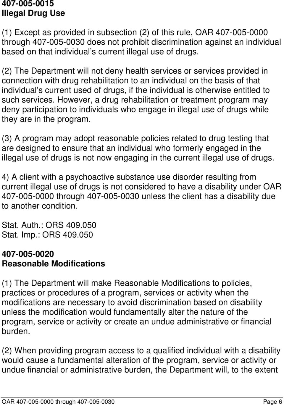 (2) The Department will not deny health services or services provided in connection with drug rehabilitation to an individual on the basis of that individual s current used of drugs, if the