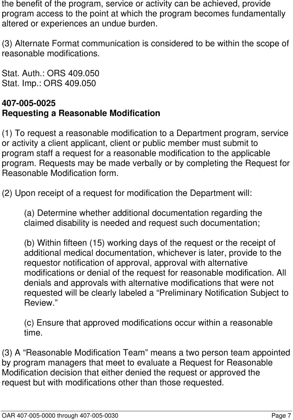 407-005-0025 Requesting a Reasonable Modification (1) To request a reasonable modification to a Department program, service or activity a client applicant, client or public member must submit to