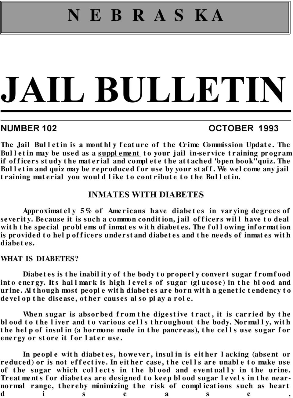 The Bulletin and quiz may be reproduced for use by your staff. We welcome any jail training material you would like to contribute to the Bulletin.