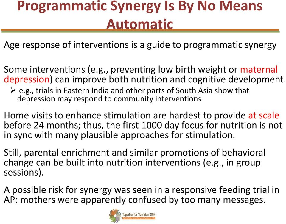 months; thus, the first 1000 day focus for nutrition is not in sync with many plausible approaches for stimulation.