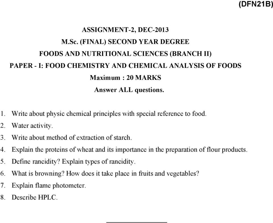 Write about method of extraction of starch. 4.