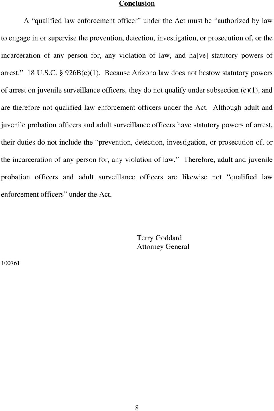 Because Arizona law does not bestow statutory powers of arrest on juvenile surveillance officers, they do not qualify under subsection (c)(1), and are therefore not qualified law enforcement officers