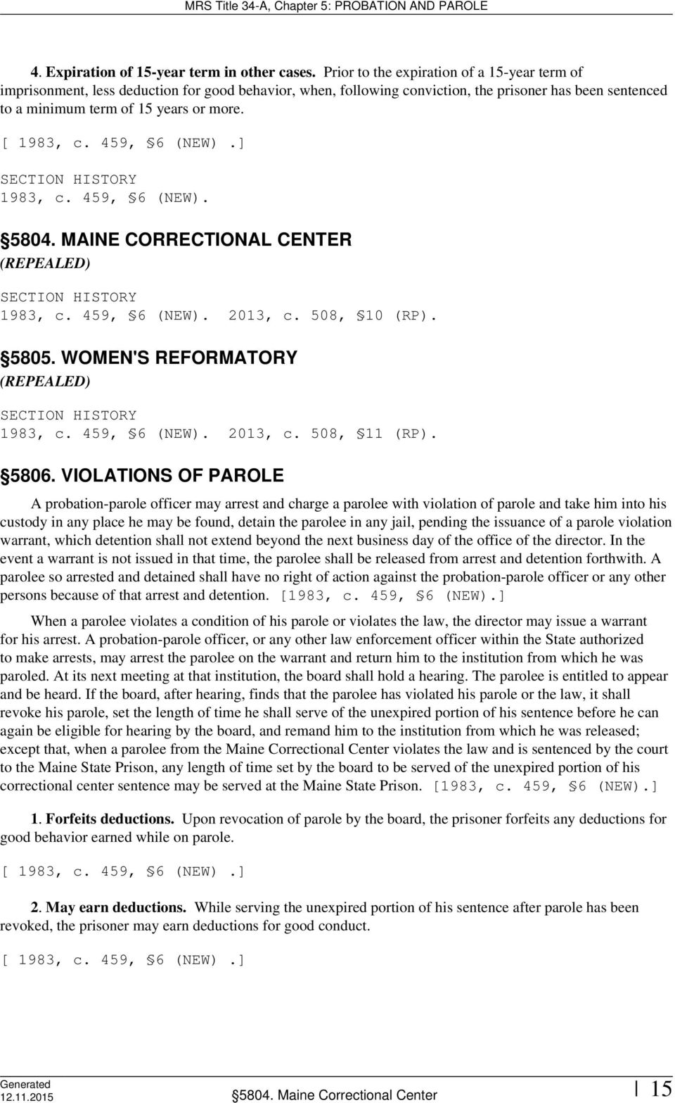 MAINE CORRECTIONAL CENTER (REPEALED) 2013, c. 508, 10 (RP). 5805. WOMEN'S REFORMATORY (REPEALED) 2013, c. 508, 11 (RP). 5806.