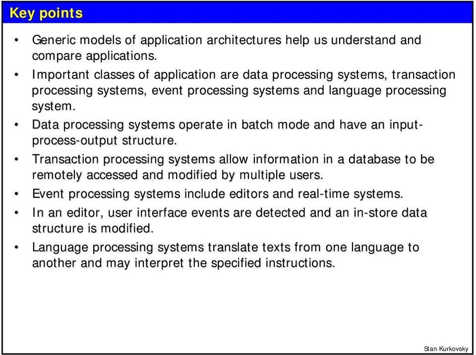 Data processing systems operate in batch mode and have an input- process-output output structure.