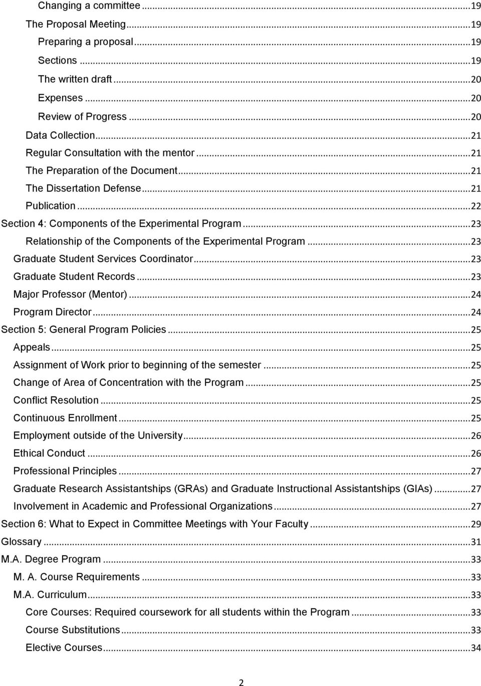 .. 23 Relationship of the Components of the Experimental Program... 23 Graduate Student Services Coordinator... 23 Graduate Student Records... 23 Major Professor (Mentor)... 24 Program Director.