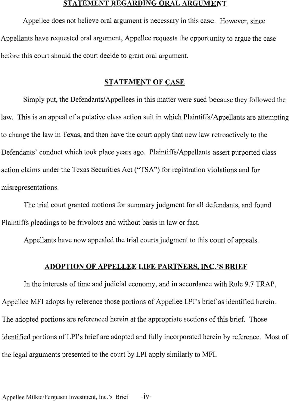 STATEMENT OF CASE Simply put, the Defendants/Appellees in this matter were sued because they followed the law.
